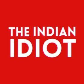 The Indian Idiot